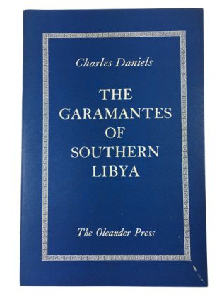 The Garamantes of Southern Libya. Charles Daniels