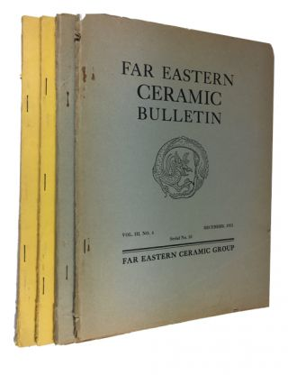 Far Eastern Ceramic Bulletin, Volume 3, No. 4, (December 1951); Vol. V. No. 1 (March, 1953) Vol....