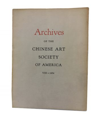 Archives of the Chinese Art Society of America. Volume VIII (1954