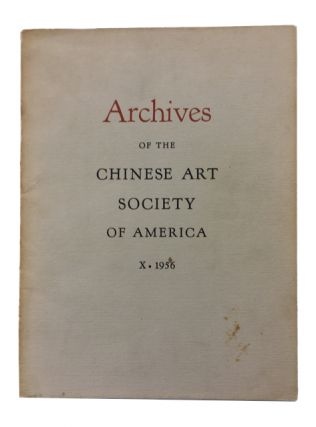 Archives of the Chinese Art Society of America. Volume X (1956