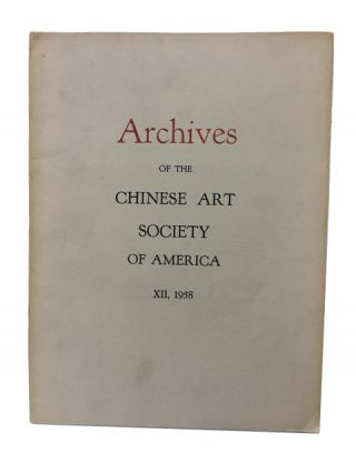 Archives of the Chinese Art Society of America. Volume XII (1958