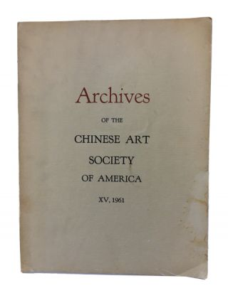 Archives of the Chinese Art Society of America. Volume XV (1961