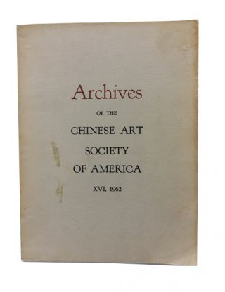 Archives of the Chinese Art Society of America. Volume XVI (1962