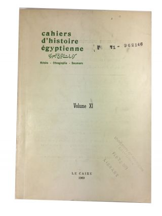 Cahiers d'Histoire Egyptienne: Histoire - Ethnographie - Documents. = Egyptian History Papaers,...