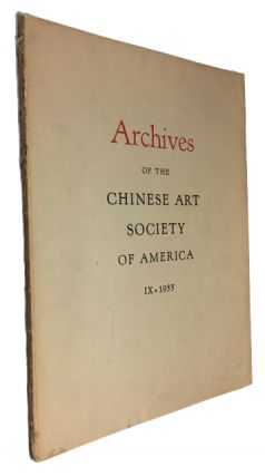 Archives of the Chinese Art Society of America. Volume IX (1955