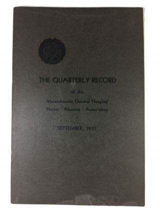 The Quarterly Record of the Massachusetts General Hospital Nurses Alumnae Association, Vol....