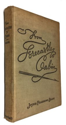 From Forecastle to Cabin: The Story of a Cruise in Many Seas, Taken from a Journal Kept Each Day,...
