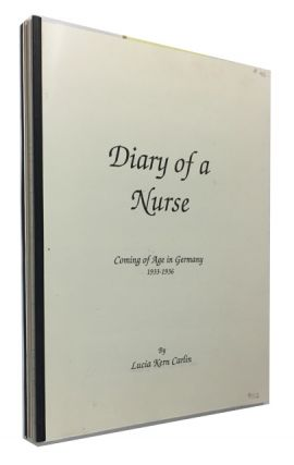 Diary of a Nurse: Coming of Age in Germany 1933-1936. Lucia Kern Carlin