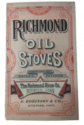 Richmond Oil Stoves Manufactured under Hailes Patents: The Richmond Stove Co. Norwich Conn